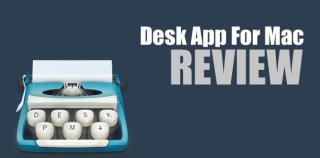 Desk App Review
