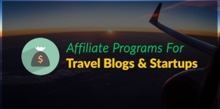 Affiliate Programs for Travel Blogs and Startups