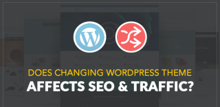 How WordPress Theme change Affect Traffic and SEO