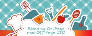 Blending On-Page and Off-Page SEO